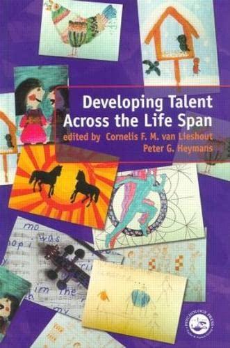 Developing Talent Across the Lifespan: Psychology Press