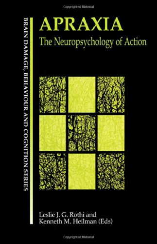 Apraxia: The Neuropsychology of Action: Rothi, Leslie J. Gonzalex