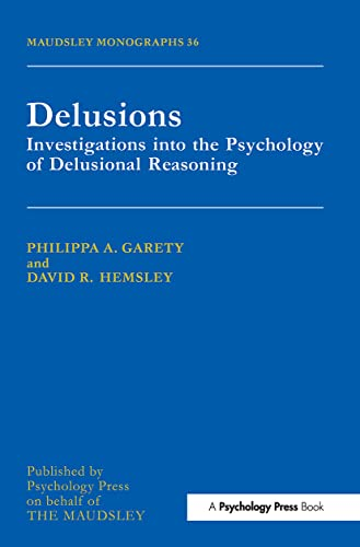 9780863777851: Delusions: Investigations Into The Psychology Of Delusional Reasoning (Maudsley Series)