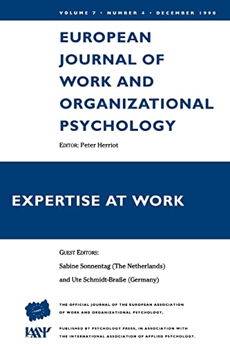 "9780863779725: Expertise At Work: A Special Issue of ""the European Journal of Work and Organizational Psychology"": v. 7, no. 4 (Special Issues of the European Journal of Work and Organizational Psychology)"
