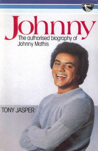Johnny: The authorised biography of Johnny Mathis: Jasper, Tony