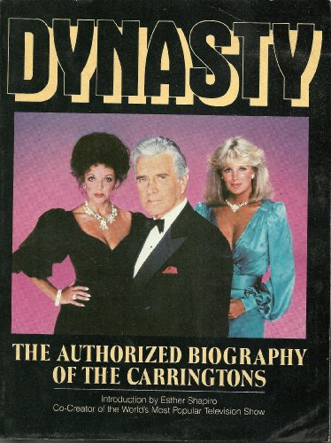 Dynasty: The Authorized Biography o the Carringtons