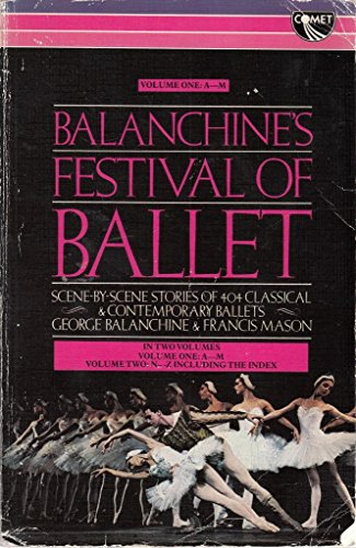 Festival of Ballet: v. 1 (0863790623) by Balanchine, George; Mason, Francis