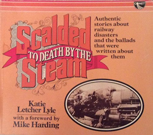Scalded to Death by the Steam: Lyle, Katie Letcher