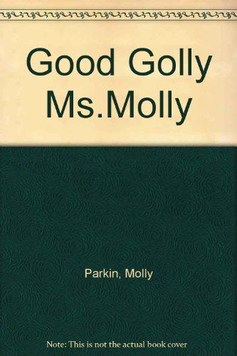 Good Golly Ms.Molly: Parkin, Molly