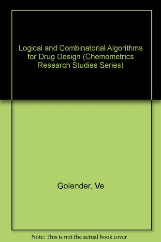 9780863800061: Logical and Combinatorial Algorithms for Drug Design (Chemometrics Research Studies Series)