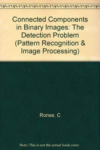 9780863800160: Connected Components in Binary Images: The Detection Problem (Pattern Recognition & Image Processing)