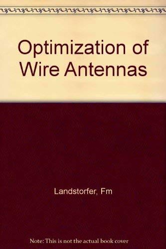 Optimisation of Wire Antennas: Landstorfer, F. M., And R. R. Sacher