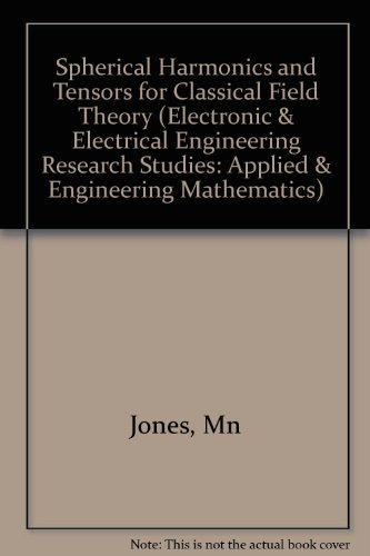 9780863800283: Spherical Harmonics and Tensors for Classical Field Theory (Electronic & Electrical Engineering Research Studies: Applied & Engineering Mathematics)