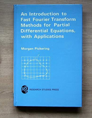 9780863800450: An Introduction to Fast Fourier Transform Methods for Partial Differential Equations with Applications (Electronic & Electrical Engineering Research Studies: Applied & Engineering Mathematics)