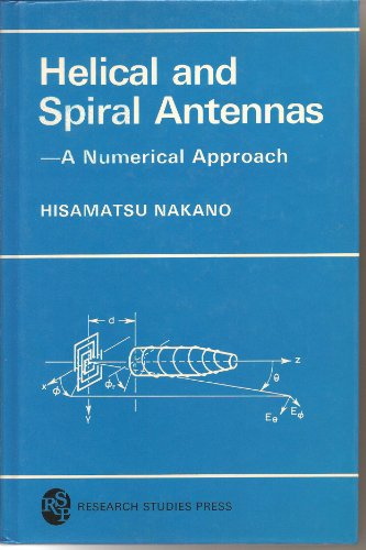 9780863800603: Helical and Spiral Antennas: A Numerical Approach (Electronic & Electrical Engineering Research Studies: Electromagnetic Applications)