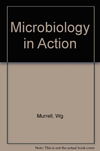 Microbiology in Action : Biological Nitrogen Fixation: WG MURRELL