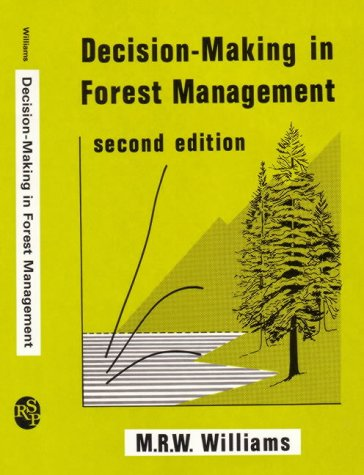 Decision-Making in Forest Management (Forestry Research Studies) (0863800688) by M. Williams