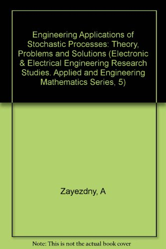 9780863800764: Engineering Applications of Stochastic Processes: Theory, Problems and Solutions (Electronic & Electrical Engineering Research Studies. Applied and engineeriNg Mathematics Series, 5)