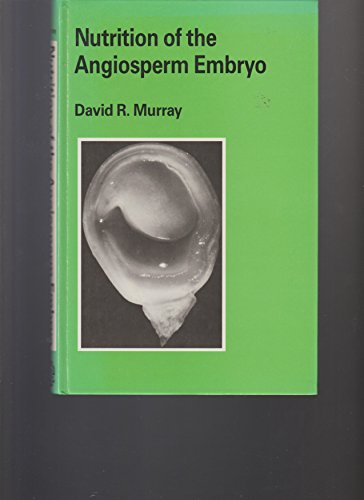 Nutrition of the Angiosperm Embryo (Research Studies in Botany & Related Applied Fields): David...