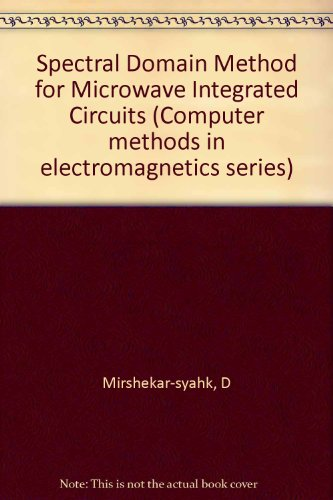 9780863800993: Spectral Domain Method for Microwave Integrated Circuits (Computer methods in electromagnetics series)