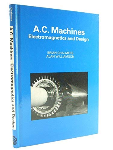 9780863801150: Alternating Current Machines: Electromagnetics and Design (Electronic and Electrical Engineering Research Studies: Electrical Machines)