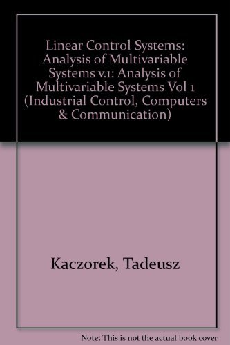 9780863801266: Linear Control Systems: Analysis of Multivariable Systems v.1 (Industrial Control, Computers & Communication) (Vol 1)