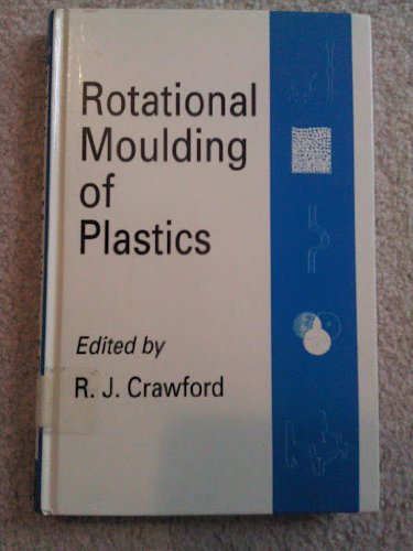 9780863801389: Rotational Moulding of Plastics (Polymer Engineering)