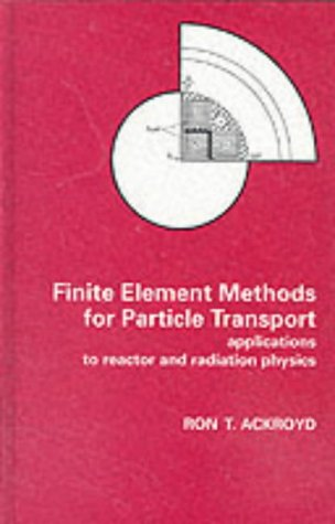 9780863801815: Finite Element Methods for Particle Transport: Applications to Reactor and Radiation Physics (Research Studies in Particle and Nuclear Technology)