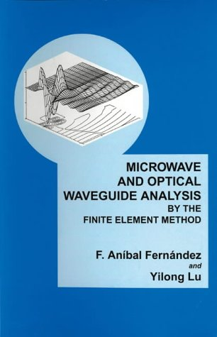 9780863801822: Microwave and Optical Waveguide Analysis by the Finite Element Method (Electronic & Electrical Engineering Research Studies. Optoelectronics Series, 3)