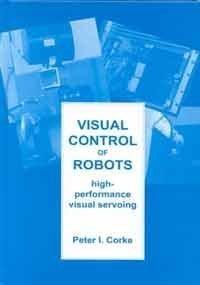 9780863802072: Visual Control of Robots: High-Performance Visual Servoing (Robotics and Mechatronics Series, 2)