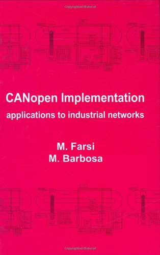 9780863802478: CANopen Implementation: Applications to Industrial Networks (Industrial Control, Computers, and Communications Series, 18)