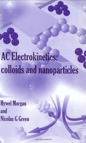 9780863802553: AC Electrokinetic: Colloids and Nanoparticles (Microtechnologies and Microsystems)