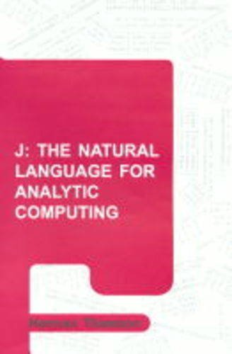 9780863802751: J - The Natural Language for Analytic Computing (Industrial Control, Computers, and Communications Series, 19)