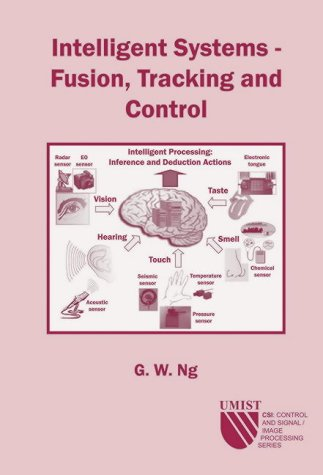 9780863802775: Intelligent Systems: Fusion, Tracking and Control (CSI, Control and Signal/Image Processing Series)