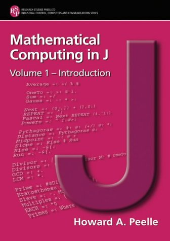 9780863802812: Mathematical Computing In J: Introduction (Industrial Control, Computers And Commumicatons Series) (v. 1)