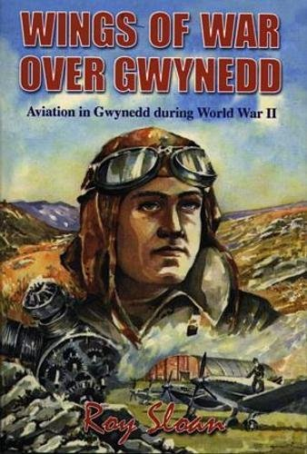 9780863811890: Wings of War over Gwynedd - Aviation in Gwynedd During World War II