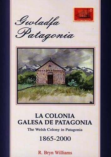 9780863816536: Gwladfa Patagonia / La Colonia Galesa De Patagonia / The Welsh Colony in Patagonia 1865-2000