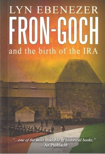 9780863819773: Fron-Goch and the Birth of the IRA