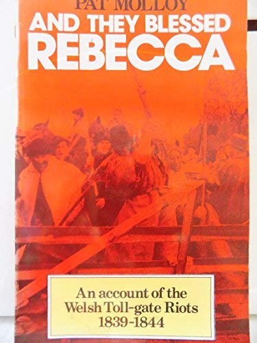 9780863830310: And They Blessed Rebecca: Account of the Welsh Toll Gate Riots, 1839-44