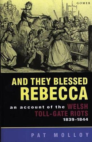 9780863831874: And They Blessed Rebecca - An Account of the Welsh Toll-Gate Riots 1839-1844