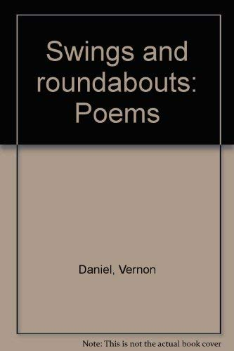 Swings and Roundabouts. Poems.: Vernon Daniel.