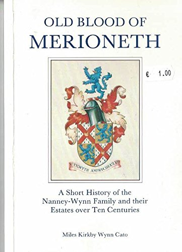 9780863835384: Old blood of Merioneth: A short history of the Nanney-Wynn family and their estates over ten centuries