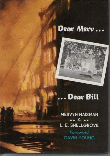 DEAR MERV . DEAR BILL.: Haisman, Mervyn and L.E. Snellgrove.