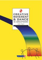 9780863880803: Creative Movement and Dance in Groupwork