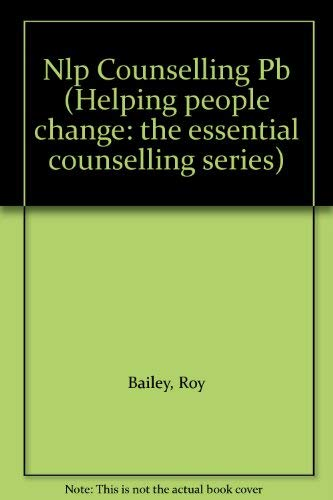 9780863881572: NLP Counselling (Helping people change: the essential counselling series)