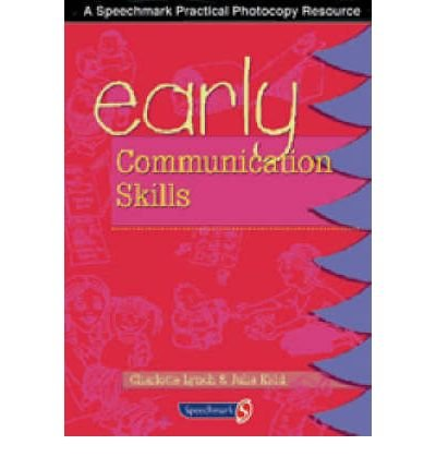 Early Communication Skills: A Winslow Practical Photocopy Resource: Lynch, Charlotte; Kidd, Julia