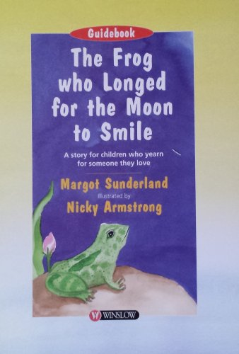 9780863882951: The Frog Who Longed for the Moon to Smile: Guidebook (Storybooks for troubled children)