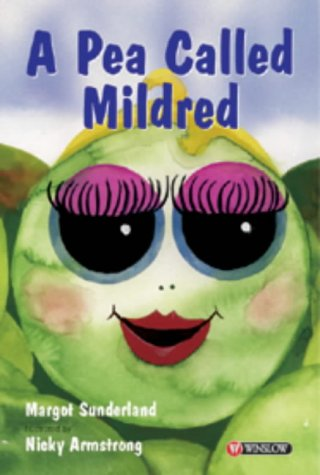 A Pea Called Mildred: A Story to Help Children Pursue Their Hopes and Dreams (Storybooks for Troubled Children) (9780863883019) by Margot Sunderland; Nicky Armstrong