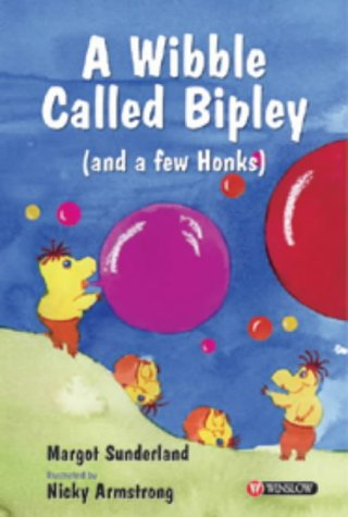9780863883026: A Wibble Called Bipley (and a Few Honks): A Story for Children Who Have Hardened Their Hearts or Become Bullies (Storybooks for Troubled Children)