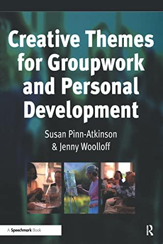 Creative Themes for Groupwork and Personal Development: Susan Pinn-Atkinson, Jenny Woolloff