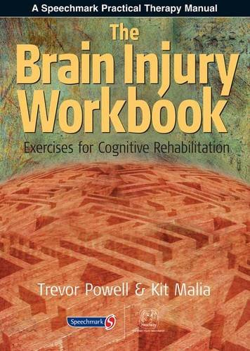 9780863883187: The Brain Injury Workbook: Exercises for Cognitive Rehabilitation (Speechmark Practical Therapy Manual)