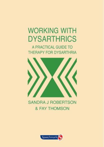 9780863883651: Working with Dysarthrics: A Practical Guide to Therapy for Dysarthria
