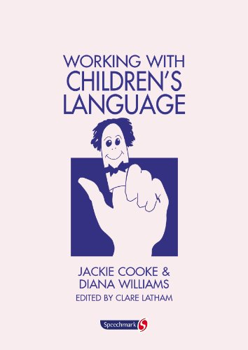 Working with Children's Language (Working with Series): Cooke, Jackie, Williams, Diana