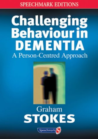 9780863883972: Challenging Behaviour in Dementia: A Person-centred Approach (Speechmark Editions)
